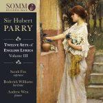 Sir Hubert Parry Twelve Sets of English Lyrics Volume Three