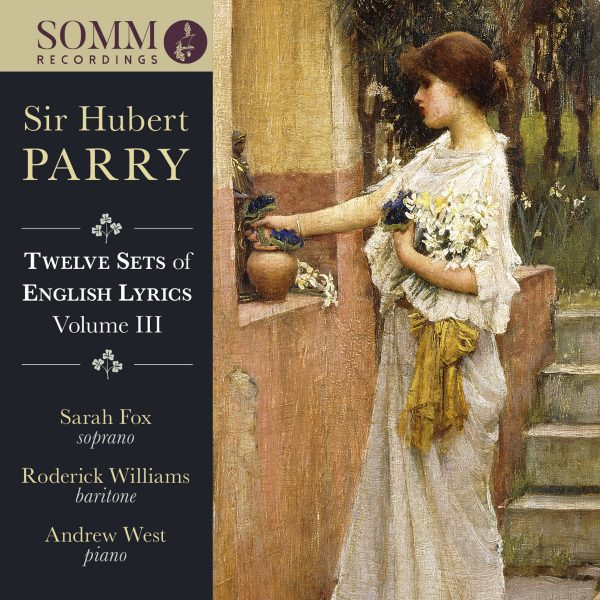 Sir Hubert Parry Twelve Sets of English Lyrics Volume Three