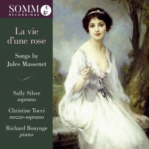 La vie d'une rose: Songs by Massenet, Volume 2