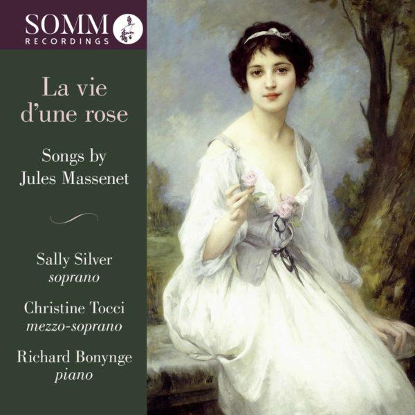 La vie d'une rose: Songs by Massenet, Volume 2