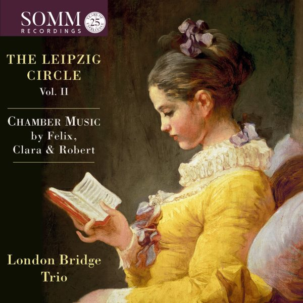 The Leipzig Circle, Volume II: Chamber Music by Felix, Clara & Robert
