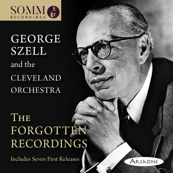 George Szell and the Cleveland Orchestra: The Forgotten Recordings